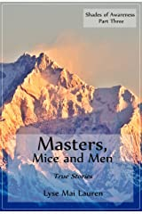Masters, Mice, and Men: True Tales (Shades of Awareness Book 3) Kindle Edition