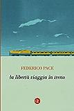 La libertà viaggia in treno