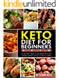 Keto Diet for Beginners 2018: Low Carb, High-Fat Recipes for Losing Weight, Heal Your Body and Regain Confidence (Lose up to 20 Pounds in 3 Weeks)