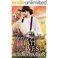 Love Beyond Hate in the West: A Historical Western Romance Book