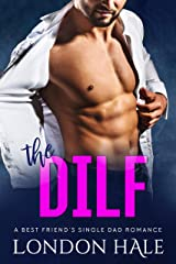 The DILF: A Best Friend's Single Dad Romance Kindle Edition