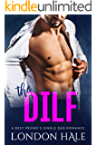The DILF: A Best Friend's Single Dad Romance