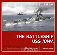 The Battleship USS Iowa (Anatomy of The Ship)