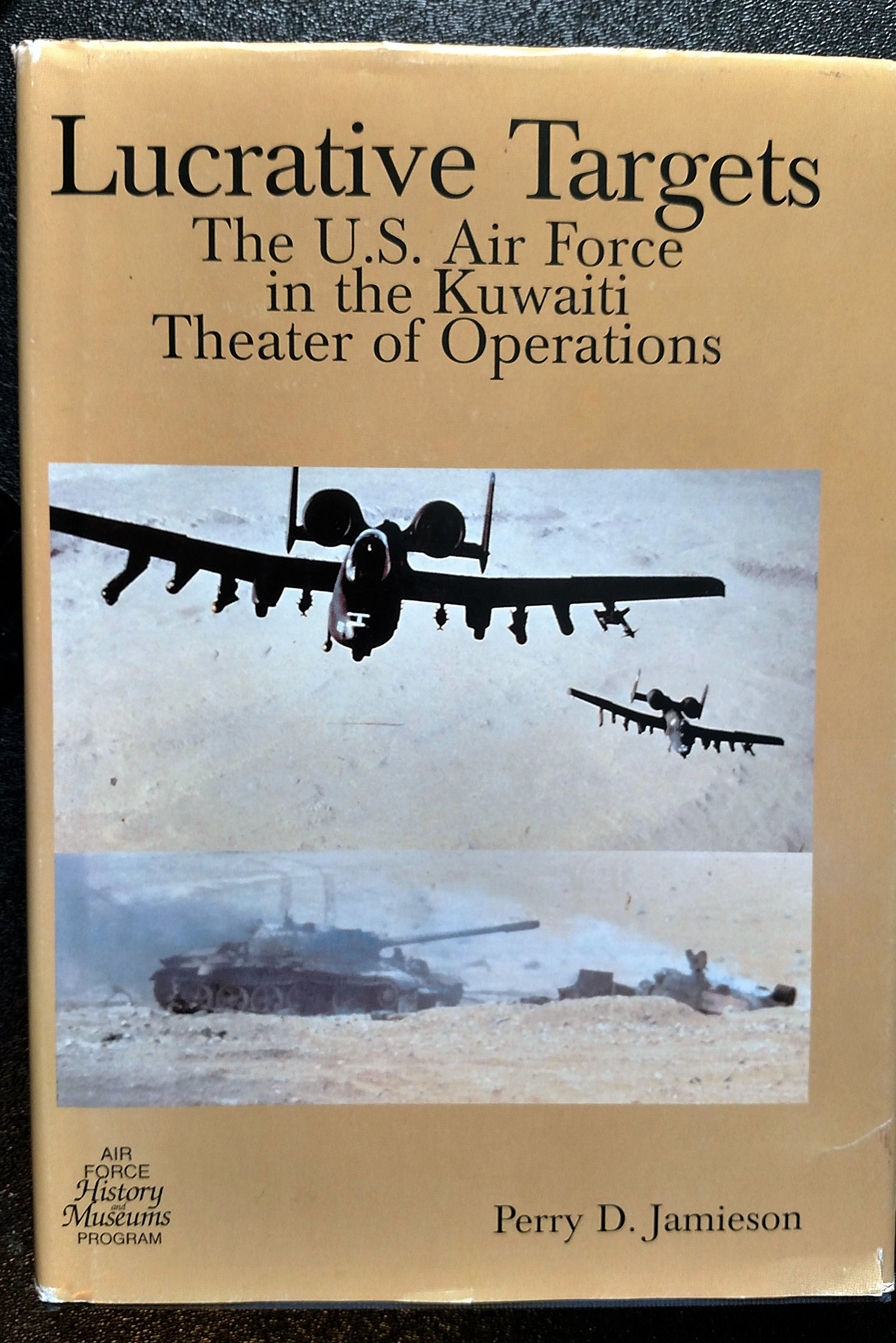 Lucrative Targets: United States Air Force in the Kuwaiti Theater of Operations (The USAF in the Persian Gulf War)