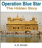 Operation Blue Star: The Hidden Story