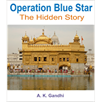 Operation Blue Star: The Hidden Story