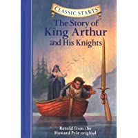 The Story of King Arthur & His Knights (Classic Starts)