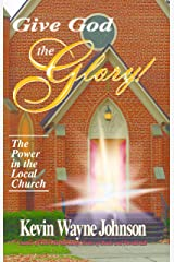 Give God the Glory! The Power in the Local Church