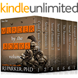 Murder By The Books Vol. 2: (True Crime Murder & Mayhem) (Horrific True Stories)