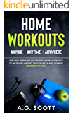 Home Workouts: Anyone   Anytime   Anywhere: Fun and Simple No-Equipment Home Workouts to Help Lose Weight, Build Muscle…