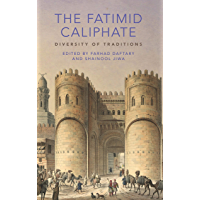 The Fatimid Caliphate: Diversity of Traditions (Ismaili Heritage Book 14) (English Edition)