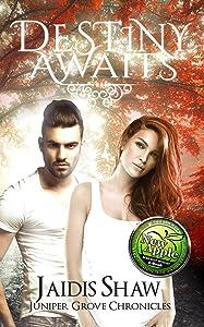 Destiny Awaits (Juniper Grove Chronicles Book 1)