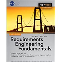 Requirements Engineering Fundamentals: A Study Guide for the Certified Professional for Requirements Engineering Exam…