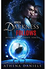When Darkness Follows (Beyond the Grave series #4) Kindle Edition
