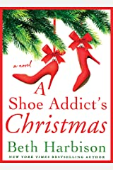 A Shoe Addict's Christmas: A Novel (The Shoe Addict Series Book 3) Kindle Edition