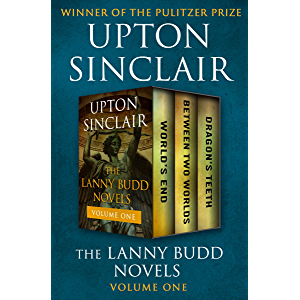 The Lanny Budd Novels Volume One: World's End, Between Two Worlds, and Dragon's Teeth