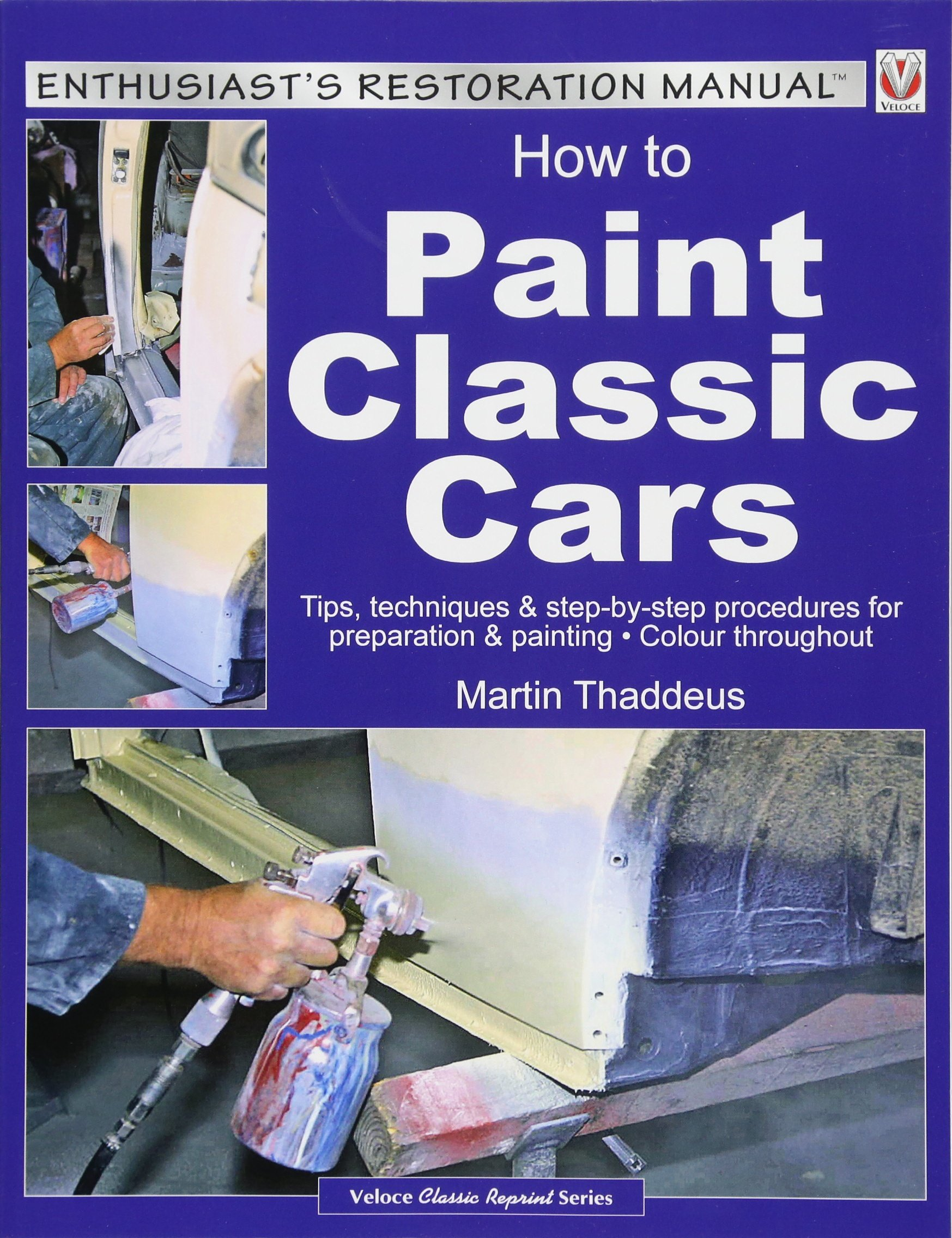 Read Online How to Paint Classic Cars: Tips, techniques & step-by-step procedures for preparation & painting (Enthusiast's Restoration Manual) pdf