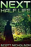 Half Life: A Post-Apocalyptic Thriller (Next Book 6)