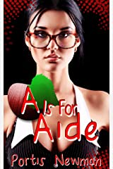 Contemporary College Erotica: A Is For Aide Kindle Edition