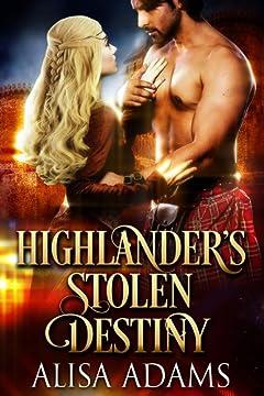 Highlander\'s Stolen Destiny: A Medieval Scottish Historical Romance Book