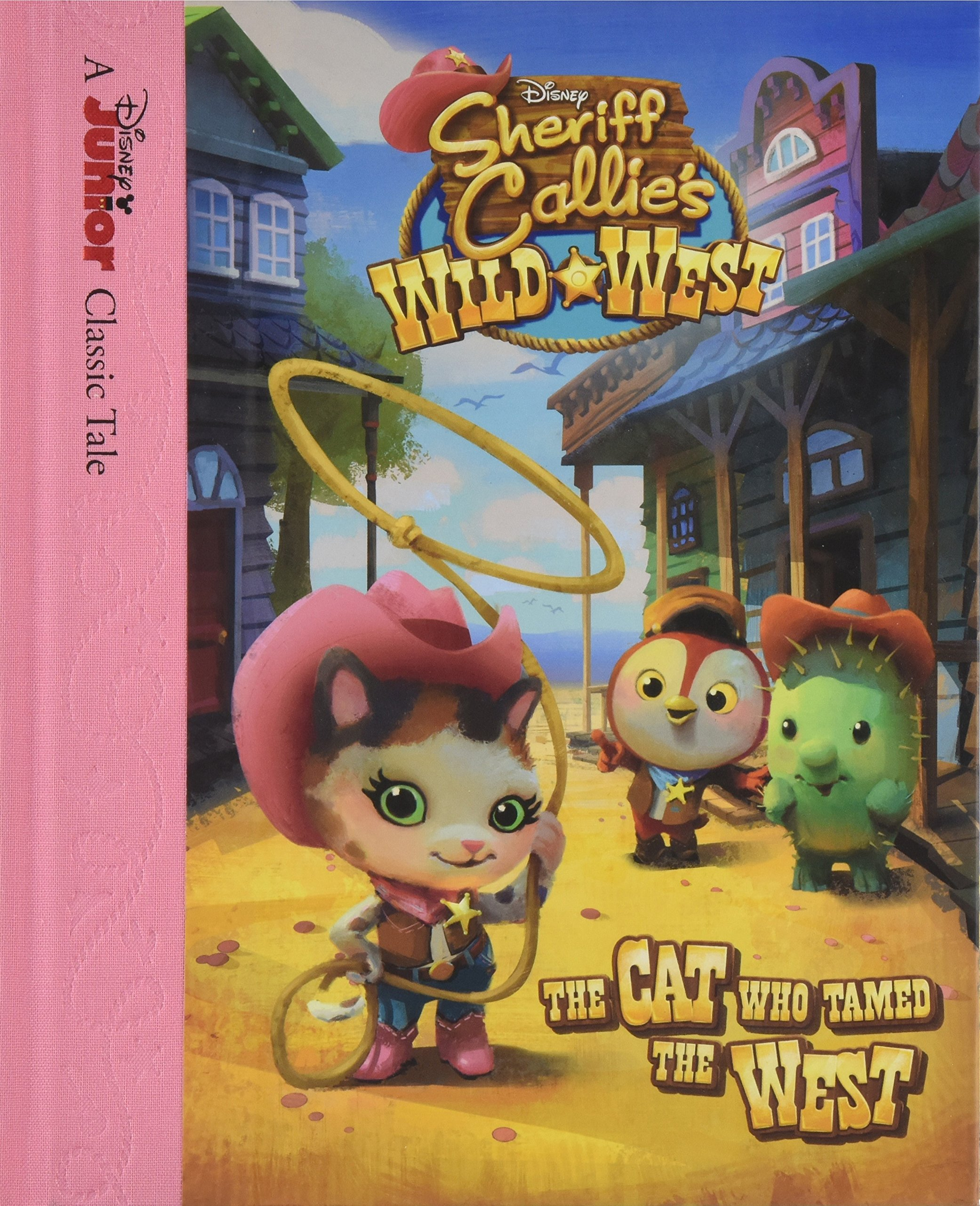 Sheriff Callie's Wild West The Cat Who Tamed the West Disney Book ...