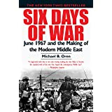 Six Days of War: June 1967 and the Making of the Modern Middle East