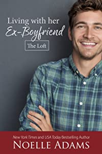 Living with Her Ex-Boyfriend (The Loft Book 2)
