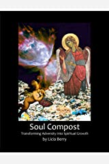 Soul Compost: Transforming Adversity into Spiritual Growth (Woman, Awake Series Book 1) Kindle Edition
