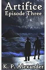 Artifice: Episode Three Kindle Edition