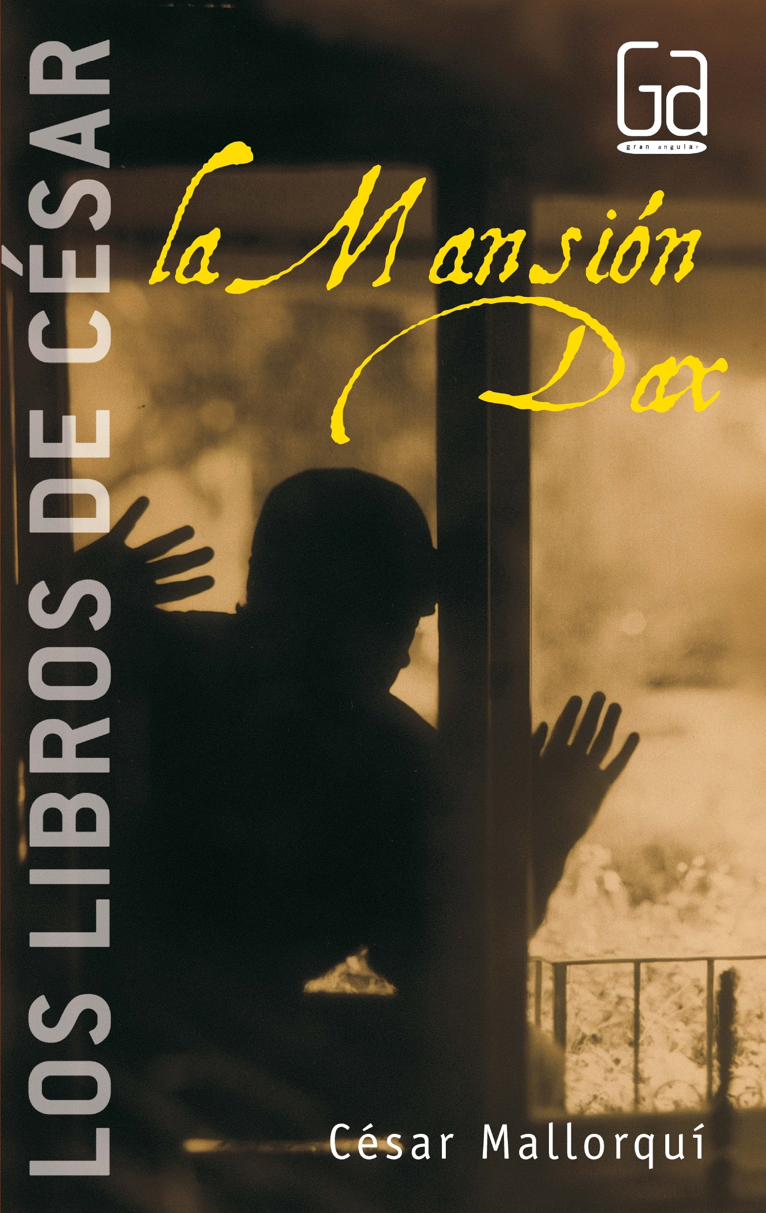 La mansion Dax / The Mansion Dax (Los Libros de Cesar / The Books of Cesar) (Spanish Edition) (Spanish) Paperback – June 30, 2005