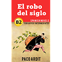 Spanish Novels: El robo del siglo (Short Stories for Upper Intermediates B2) (Spanish Edition) book cover