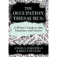 The Occupation Thesaurus: A Writer's Guide to Jobs, Vocations, and Careers (Writers Helping Writers Series Book 7…