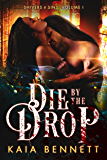 Die By the Drop: Shivers and Sins Volume 1