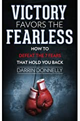 Victory Favors the Fearless: How to Defeat the 7 Fears That Hold You Back (Sports for the Soul Book 5) Kindle Edition