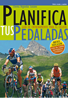 Planifica Tus Pedaladas: Entrenamiento Ciclismo (Spanish Edition)