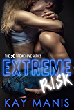 Extreme Risk (X-Treme Love Series Book 1)