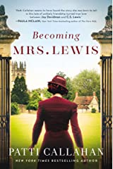 Becoming Mrs. Lewis: The Improbable Love Story of Joy Davidman and C. S. Lewis Hardcover
