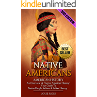 """Native Americans: American History: An Overview of """"Native American History"""" - Your Guide To: Native People, Indians, & Indian History (North American ... Wars, Native American Culture Book 1)"""