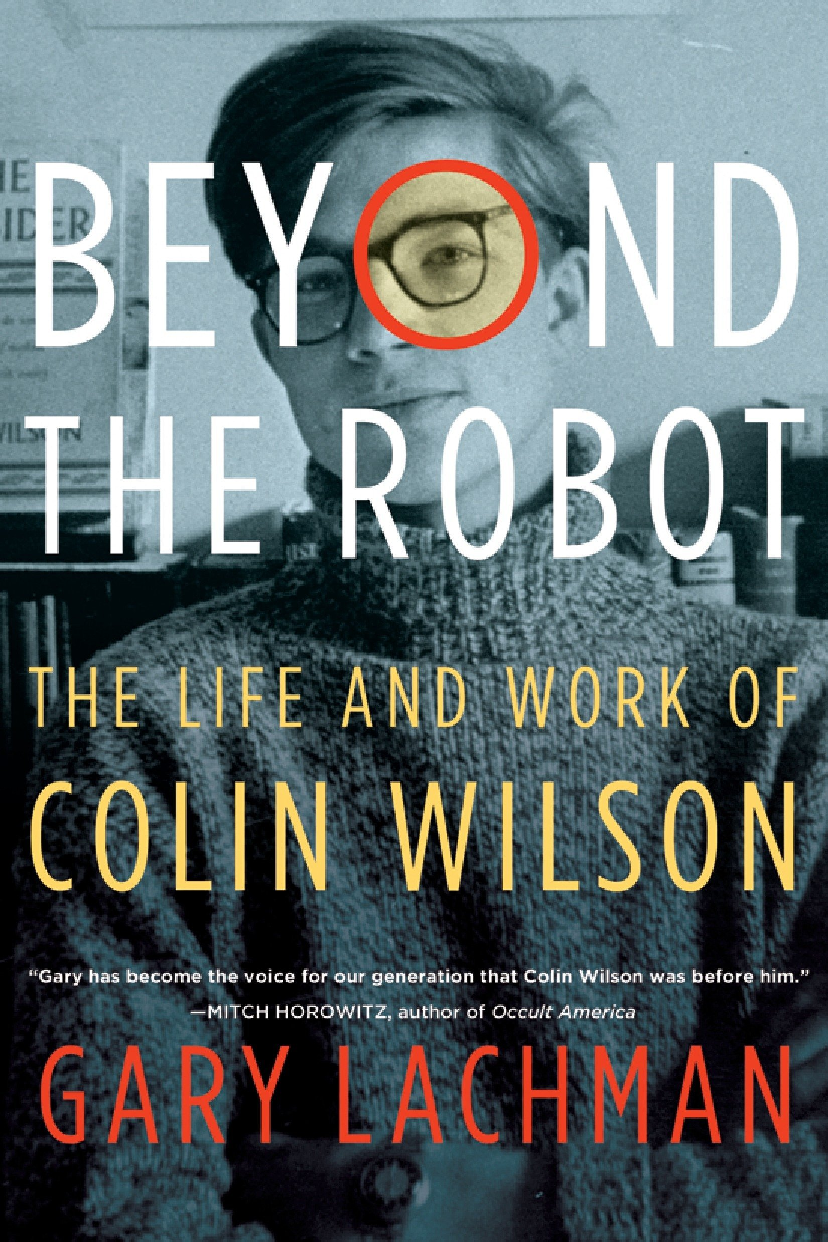 Read Online Beyond the Robot: The Life and Work of Colin Wilson pdf