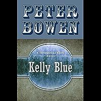 Kelly Blue (The Yellowstone Kelly Novels Book 2)
