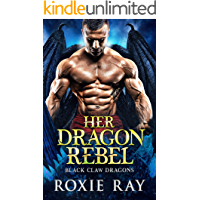 Her Dragon Rebel: A Dragon Shifter Romance (Black Claw Dragons Book 6) book cover