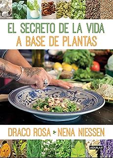 El secreto de la vida a base de las plantas (Spanish Edition)
