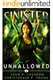 Sinister: Unhallowed (Black Ops Paranormal Police Department Book 1)