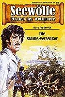 Seewölfe - Piraten Der Weltmeere 575: Die