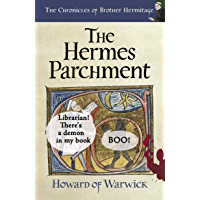 The Hermes Parchment (The Chronicles of Brother Hermitage Book 15)