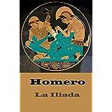 La Ilíada (texto completo, con índice activo) (Spanish Edition)