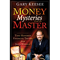 Money Mysteries from the Master: Time-Honored Financial Truths from Jesus Himself (English Edition)