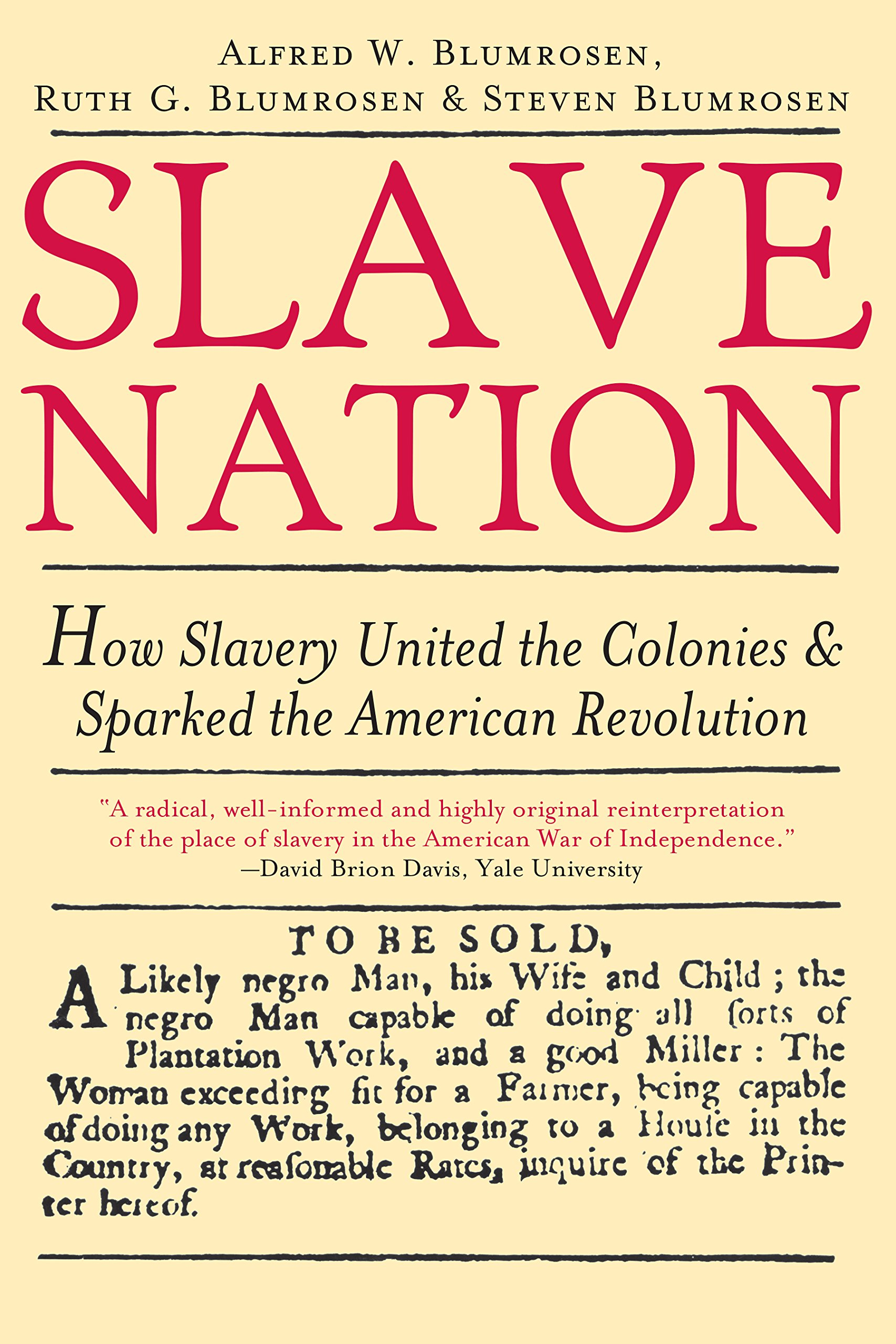 slave nation how slavery united the colonies and sparked the slave nation how slavery united the colonies and sparked the american revolution alfred blumrosen 9781402206979 com books