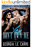 You Don't Own Me: A Bad Boy Mafia Romance (The Russian Don Book 1)