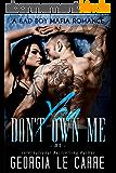 You Don't Own Me: A Bad Boy Mafia Romance (The Russian Don Book 1) (English Edition)
